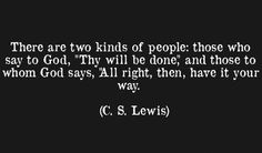 Best Inspirational Quotes About Life QUOTATION – Image : Quotes Of the day – Life Quote Thy will be done. Sharing is Caring – Keep QuotesDaily up, share this quote ! The Words, Cool Words, Great Quotes, Quotes To Live By, Inspirational Quotes, Being Done Quotes, Holy Quotes, Awesome Quotes, Cs Lewis Quotes