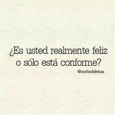 ¿Es usted realmente feliz o sólo está conforme? #frases
