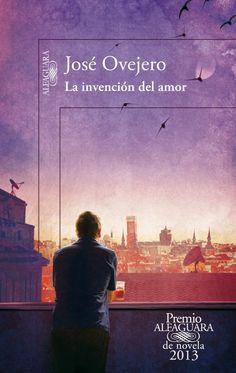 La invención del amor, de José Ovejero. Ed. Alfaguara