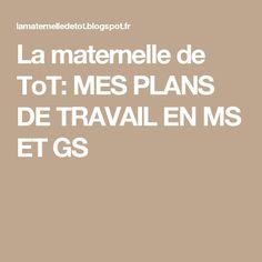 La maternelle de ToT: MES PLANS DE TRAVAIL EN MS ET GS