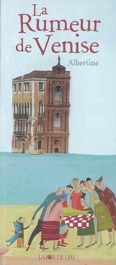 La Rumeur de Venise - GERMANO ZULLO - ALBERTINE