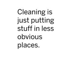 Haha I ALWAYS think this when i'm cleaning!