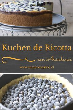 The ricotta and blueberry kuchen is one of my favorites, we used to buy it in the Frutillar sweetshop, now there is nothing left but to do it at home. Ricotta, Chilean Recipes, Chilean Food, Cupcakes, Pound Cake Recipes, English Food, Love Eat, Sweet Tarts, No Bake Treats