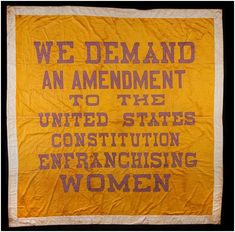"""""""Great Demand"""" banners like this one were used in demonstrations and rallies for woman's suffrage by Alice Paul's National Woman's Party. Alice Paul, Brave, York Things To Do, 19th Amendment, Suffrage Movement, Maleficarum, United States Constitution, Right To Vote, Women In History"""