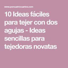 10 Ideas fáciles para tejer con dos agujas - Ideas sencillas para tejedoras novatas