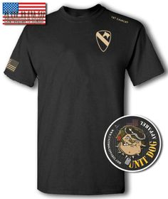 1st CAV; First Cavalry; T-Shirt; Apparel; UNIT DOG APPAREL; The 1st Cavalry Division; First Team; is one of the most decorated combat divisions of the United States Army; It is based at Fort Hood, Texas;