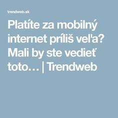 Platíte za mobilný internet príliš veľa? Mali by ste vedieť toto…   Trendweb