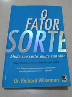 Livro : O Fator Sorte - Mude sua sorte, mude sua vida - Richard Wiseman #leitura #literatura #AutoAjuda