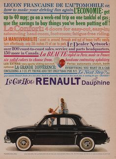 Renault Daupine, Le car hot, american advertising for a french car Vintage Advertisements, Vintage Ads, Vintage Posters, Vintage Signs, Vintage Photos, American Graffiti, Renault Nissan, Peugeot, Miss Moss