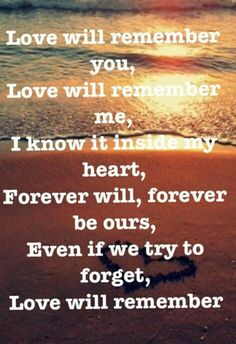 Love will remember . . .