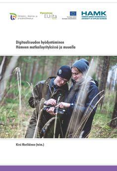 Meriläinen (toim.): Digitaalisuuden hyödyntäminen Hämeen matkailuyrityksissä ja muualla. 2014. Download free eBook at www.hamk.fi/julkaisut.