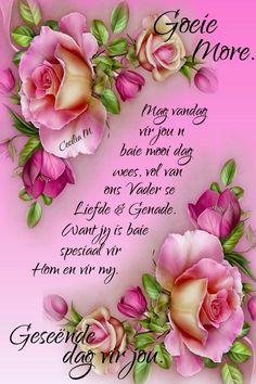 Jy is spesiaal vir Hom en vir my. Evening Greetings, Good Morning Greetings, Good Morning Wishes, Day Wishes, Good Morning Quotes, Beautiful Bible Quotes, Cute Quotes, Prayer Quotes, Bible Verses Quotes