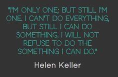 I remember learning this quote in 4th grade. Our teacher made us memorize it & it has stuck with me ever since! :)