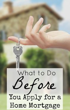 Are you overwhelmed at the thought of applying for your first mortgage. I was shocked at how simple it can be! What to do before you apply for a home mortgage...