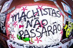 Machistas não passarão :: http://modices.com.br