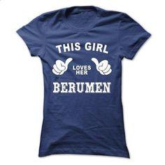 This girl loves her BERUMEN - custom tshirts #tshirt stamp #fall hoodie