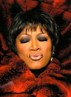 Patti LaBelle. We saw her live..so amazing