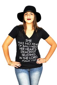 The Psalm 112:7 V-Neck is the scripture itself. A powerful and empowering scripture for women of all ages. This design was created to inspire those who wear it and see it. #psalms