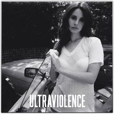 Lana Del Rei: ultraviolence