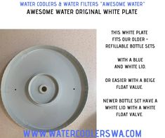 """AWESOME WATER ORIGINAL WHITE PLATE This white plate fits our older - refillable bottle sets with a blue and white lid. OR EASIER WITH A BEIGE FLOAT VALUE. NEWER BOTTLE SET HAVE A WHITE LID WITH A WHITE FLOAT VALVE. Place the """"larger"""" washer goes on top of the white plate, before the top bottle set, goes in to place. PICTURED (on the original bottle set that have the blue and white lid) Double Swing, Water Coolers, White Plates, Water Filter, Washer, Blue And White, Beige, The Originals, Bottle"""