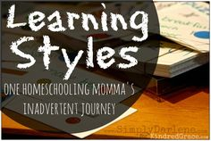 Learning Styles: One Homeschooling Momma's Inadvertent Journey by @Simply Darlene for @Kindred Grace