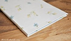 Tutorial ~ Diy Fabric Covered Notebook  by DESTRI