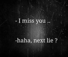 I miss you-haha, next lie? Sarcastic Quotes, True Quotes, Funny Quotes, The Words, Reality Quotes, Mood Quotes, Citations Photo, Missing Quotes, Badass Quotes