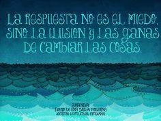 """""""La respuesta no es el miedo, sino la ilusion y las ganas de cambiar las cosas."""" Albert Rivera. Político español actual presidente del partido Ciudadanos. #secretosdefelicidadcotidiana #diariodeunabrujamoderna #citas"""