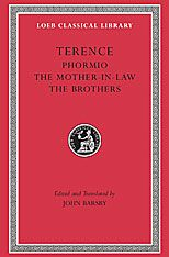 Terence Volume II Loeb Classical Library 23  Phormio. The Mother-in-Law. The Brothers Terence Barsby, John The six plays by Terence (died 159 BCE), all extant, imaginatively reformulate Greek New Comedy in realistic scenes and refined Latin. They include Phormio, a comedy of intrigue and trickery; The Brothers, which explores parental education of sons; and The Eunuch, which presents the most sympathetically drawn courtesan in Roman comedy.