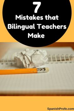 Article about 7 common mistakes bilingual and immersion teachers make in their Spanish classrooms with their students, teaching, language acquisition and more.