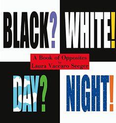 Black? White! Day? Night! - A Book of Opposites (Ala Notable Children's Books (Awards)) (Neal Porter Books) by Laura Vaccaro Seeger http://www.amazon.com/dp/1596431857/ref=cm_sw_r_pi_dp_A94Vvb0V4S31V