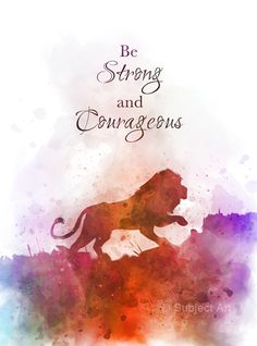 Be strong and courageous Watercolor Quote, Watercolor Disney, Rain Quotes, Words Quotes, Fox Quotes, Girly Quotes, Sayings, Lion King Quotes, Magical Quotes