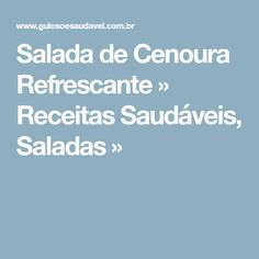 Salada de Cenoura Refrescante » Receitas Saudáveis, Saladas »