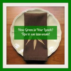 How green is your lunch? Tips to have Lunch without Waste | momstown moments