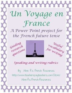 Un Voyage en France is an assessment that I use at the end of a unit on the future tense.  Students are asked to research a French city that they are interested in visiting and create a Power Point using the future tense to describe a vacation they are planning. #frenchprojects #lefutur #frenchverbs