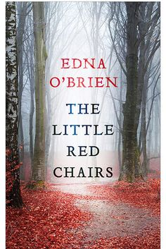 The Little Red Chairs by Edna O'Brien – October 29 | 22 Brilliant New Books You Should Read This Autumn