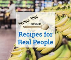 Review This!: Recipes for Real People, a Site Review.