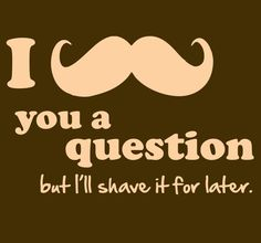 I moustache you a question... but ill shave it for later :)  Learn more about cancer services at Doylestown Hospital at: http://www.dh.org/cancer?utm_source=pinterest&utm_medium=referral&utm_campaign=movember