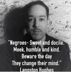 """Langston Hughes, a Harlem Renaissance poet, helped pave the way for African American writers to be heard in the with his first published book """"The Weary Blues"""" which was published in This was yet another way that Modernist literature was crea Black History Quotes, Black History Facts, Black History Month, Black Quotes, History Memes, Sierra Leone, Einstein, Pomes, By Any Means Necessary"""
