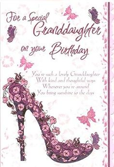 For A Special Granddaughter On Your Birthday Verses Cards Daughter