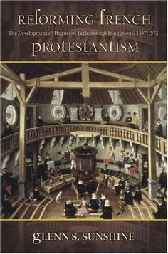 Reforming French Protestantism: The Development of Huguenot Ecclesiastical Institutions, 1557-1572 (Sixteenth Century Essays and Studies, V.66) by Glenn S. Sunshine,http://www.amazon.com/dp/1931112282/ref=cm_sw_r_pi_dp_WBNBtb0KEB3TY4TN