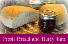 Spindles Designs by Mary & Mags: Fresh Bread and Jam