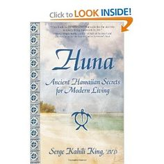 Huna by Serge Kahili King - a book on the Hawaiian teachings of Huna, a beautiful & mindful way of living a compassionate life - currently reading it now