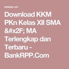 Download KKM PKn Kelas XII SMA / MA Terlengkap dan Terbaru - BankRPP.Com