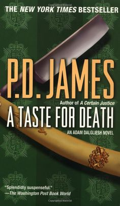 P.D. James (Adam Dalgliesh series)  Love, love, love PD James!