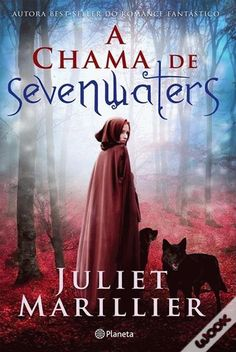 A Chama de Sevenwaters, Juliet Marillier - WOOK