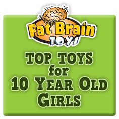 Top Toy Picks for 10 Year Old Girls