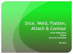 Understanding the Difference Between Slice, Weld, Flatten, Attach and Contour - Cricut Design Space Download the Cheat Sheet Here https://www.dropbox.com/s/m...