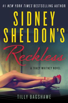 Sidney Sheldon's Reckless: By Tilly Bagshawe. Call # MCN F BAG