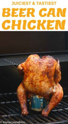 Beer Can Chicken - Immaculate Bites - Beer Can Chicken - Smoked Beer Can Chicken, Beer Butt Chicken, Grilled Whole Chicken, Smoked Whole Chicken, Drunken Chicken, Canned Chicken, Teriyaki Chicken, Grilled Meat, Stuffed Whole Chicken